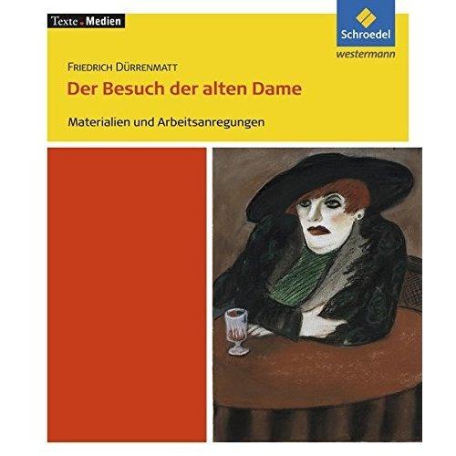 Friedrich Dürrenmatt. Der Besuch der alten Dame: Materialien und Arbeitsanregungen