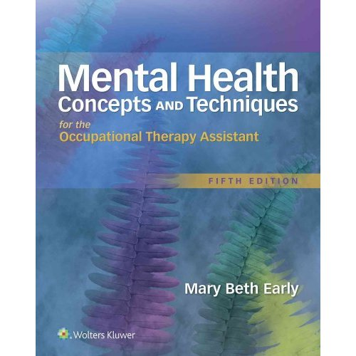 Mental Health Concepts and Techniques for the Occupational Therapy Assistant