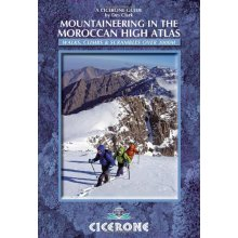 Mountaineering in the Moroccan High Atlas Mountains: Walks, climbs & scrambles over 3000M (Cicerone Guides)