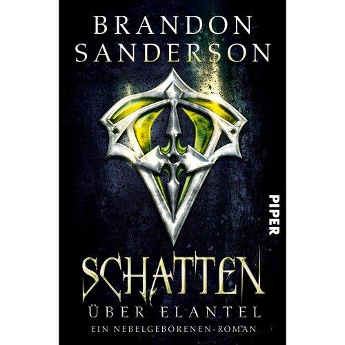 Schatten über Elantel: Ein Nebelgeborenen-Roman