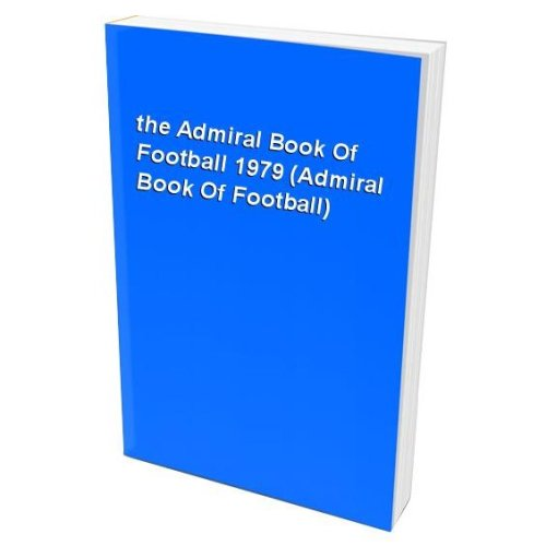 the Admiral Book Of Football 1979 (Admiral Book Of Football)