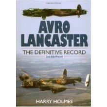 Avro Lancaster: The Definitive Record