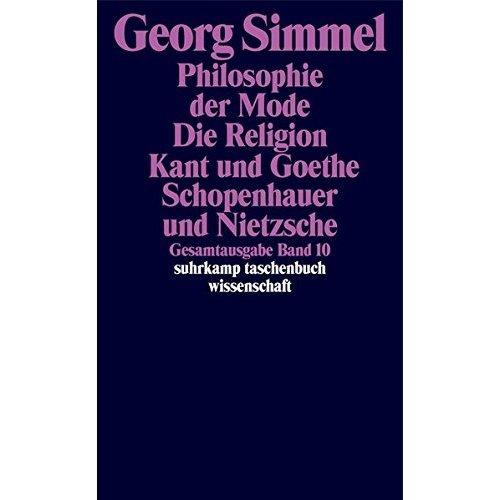 Gesamtausgabe 10. Philosophie der Mode (1905).