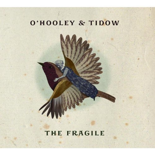 Ohooley and Tidow - the Fragile [CD]