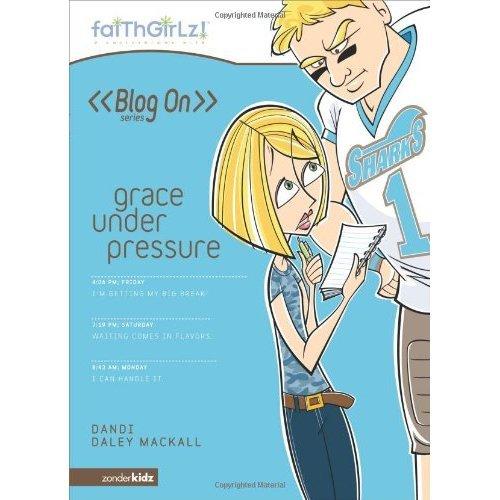 Grace Under Pressure (Faithgirlz! Blog On!)