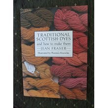 Traditional Scottish Dyes: And How to Make Them
