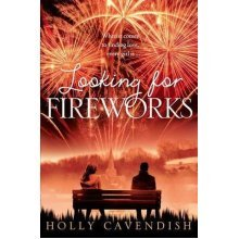 Looking for Fireworks by Holly Cavendish