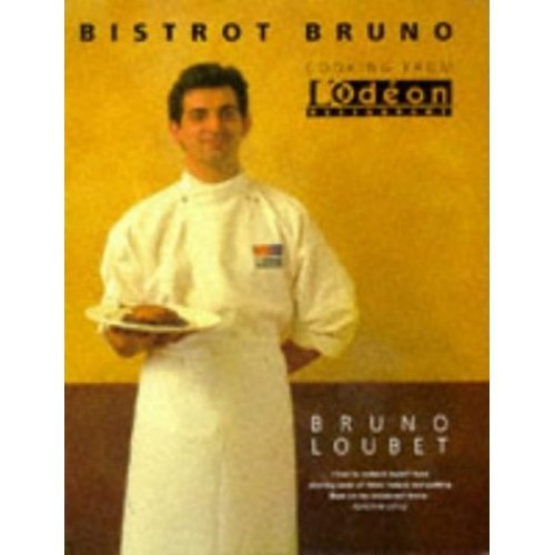 Bistrot Bruno: Cooking from L'Odeon Restaurant