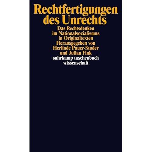 Rechtfertigungen des Unrechts: Das Rechtsdenken im Nationalsozialismus in Originaltexten