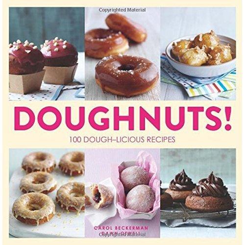 Doughnuts!: 100 Dough-licious Recipes