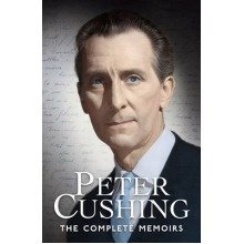 Peter Cushing: the Complete Memoirs