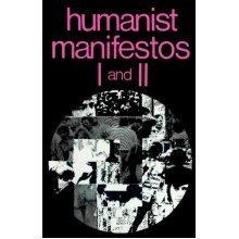Humanist Manifestos: No. I & II