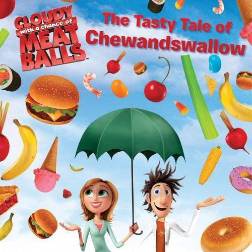 The Tasty Tale of Chewandswallow (Cloudy with a Chance of Meatballs)