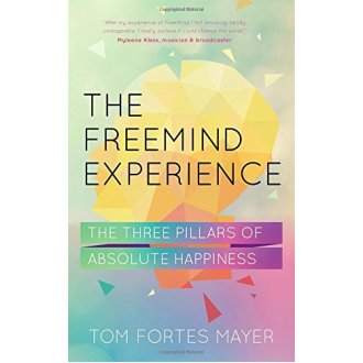 The Freemind Experience: The Three Pillars of Absolute Happiness