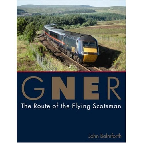 GNER: The Route of the Flying Scotsman