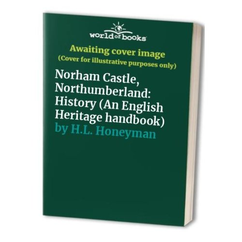 Norham Castle, Northumberland: History (An English Heritage handbook)
