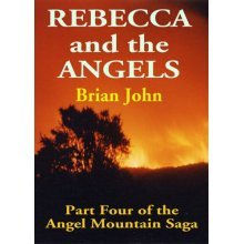 Rebecca and the Angels (Vol 4 of the Angel Mountain Saga)