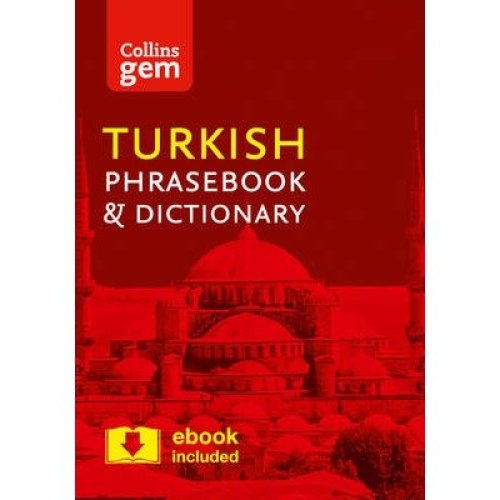 Collins Gem: Collins Turkish Phrasebook and Dictionary Gem Edition: Essential Phrases and Words in a Mini, Travel Sized Format