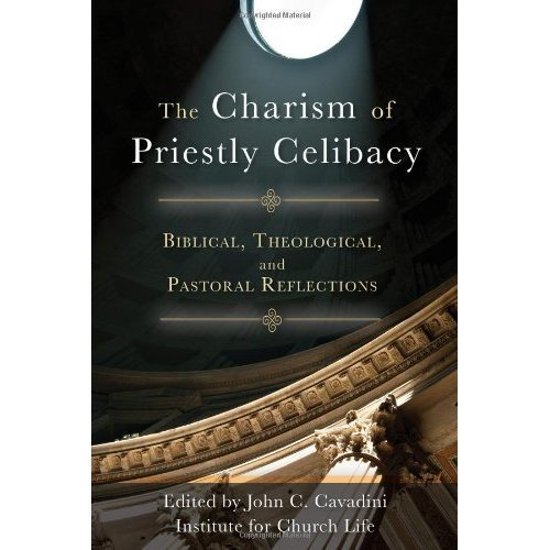 The Charism of Priestly Celibacy: Biblical, Theological, and Pastoral Reflections