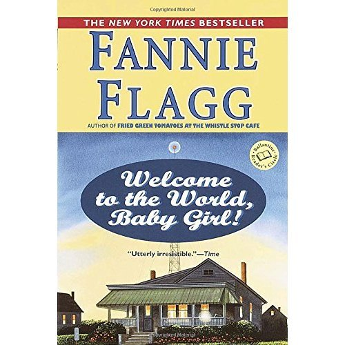 Welcome to the World, Baby Girl! (Ballantine Reader's Circle)