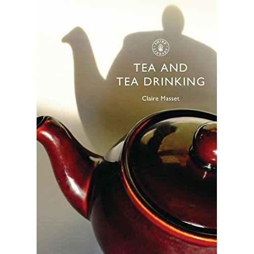 Tea and Tea Drinking (Shire Library)