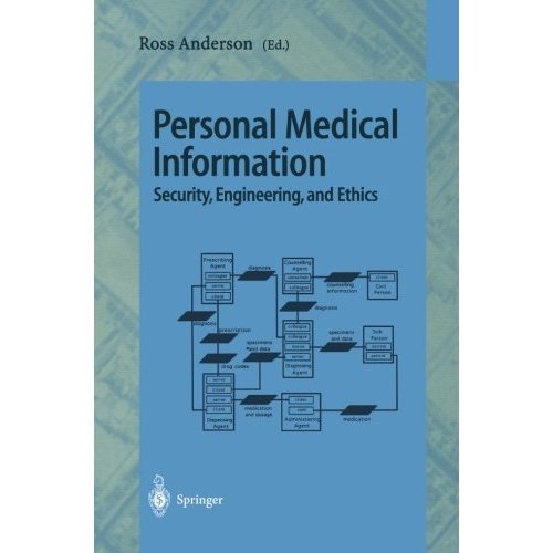"Personal Medical Information: ""Security, Engineering, And Ethics"": Personal Information Workshop, Cambridge, UK, June 21 - 22, 1996, Proceedings"