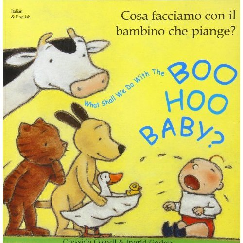What Shall We Do with the Boo-hoo Baby? In Italian and English