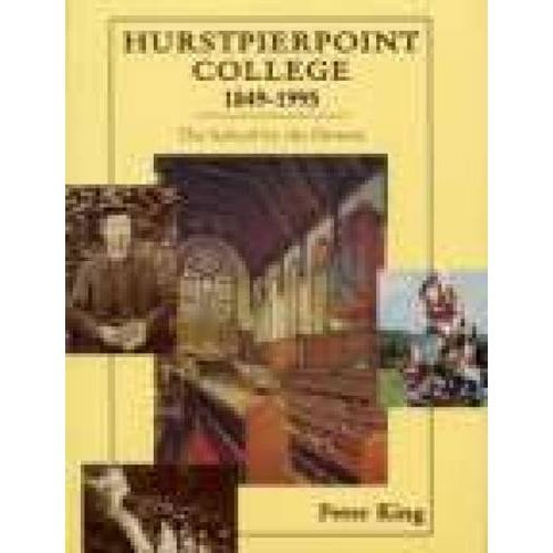 Hurstpierpoint College 1849-1995: The School by the Downs