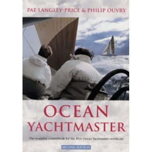 Ocean Yachtmaster: The Essential Coursebook for the RYA Ocean Yachtmaster Certificate