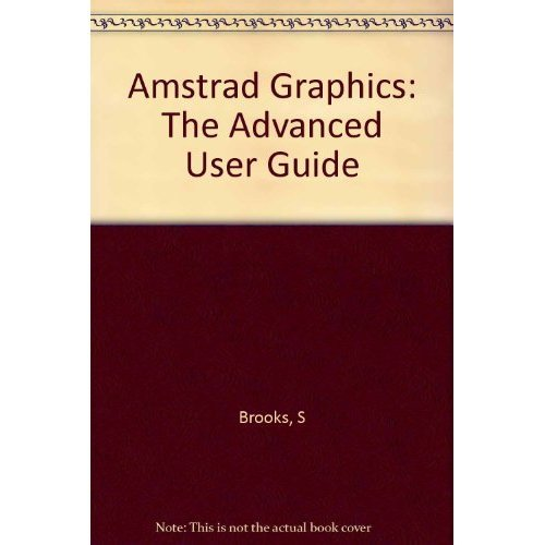 Amstrad Graphics: The Advanced User Guide