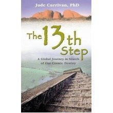 The 13th Step :  a Global Journey in Search of Our Cosmic Destiny  :