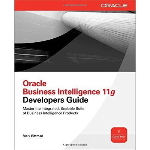 Oracle Business Intelligence 11g Developers Guide (Database & ERP - OMG)