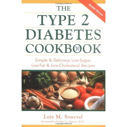 The Type 2 Diabetes Cookbook: Simple & Delicious Low-Sugar, Low-Fat, & Low-Cholesterol Recipes: Simple and Delicious Low-sugar, Low-fat and Low-ch...