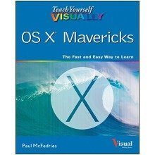 Teach Yourself Visually Os X Mavericks (teach Yourself Visually (tech))