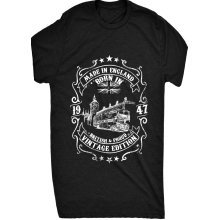 Renowned Made in England Born in 1947 British and Proud Vintage Edition Mens T Shirt