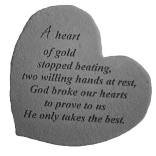 A Heart Of Gold Stopped Beating Memorial Heart Stone