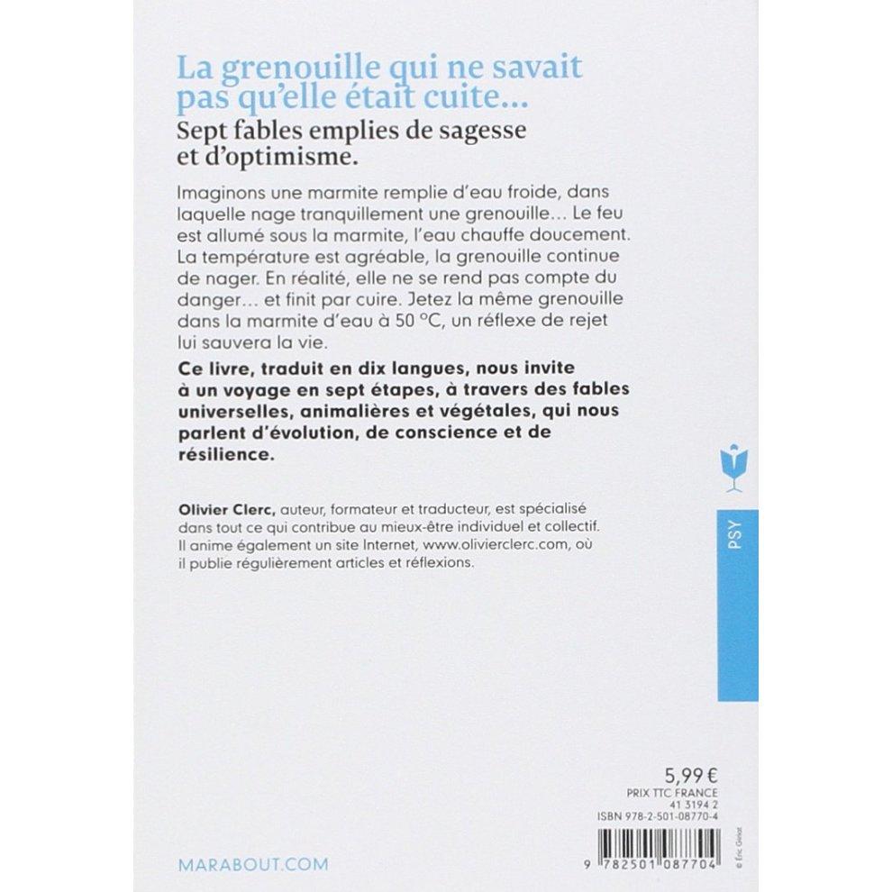 La grenouille qui ne savait pas quelle était cuite… et autres leçons de vie (French Edition)