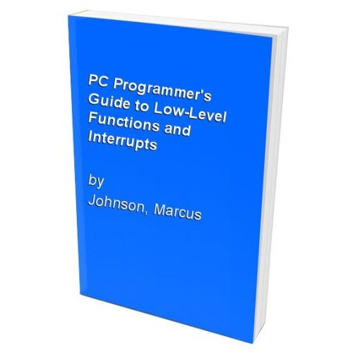 PC Programmer's Guide to Low-Level Functions and Interrupts