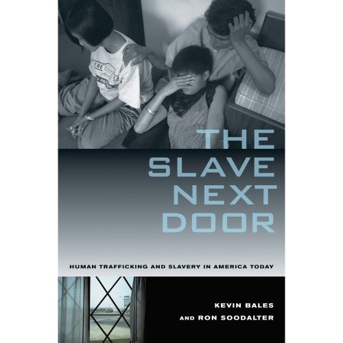 Slave Next Door: Human Trafficking and Slavery in America Today