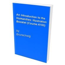 An Introduction to the Humanities: Illustration Booklet (Course A103)