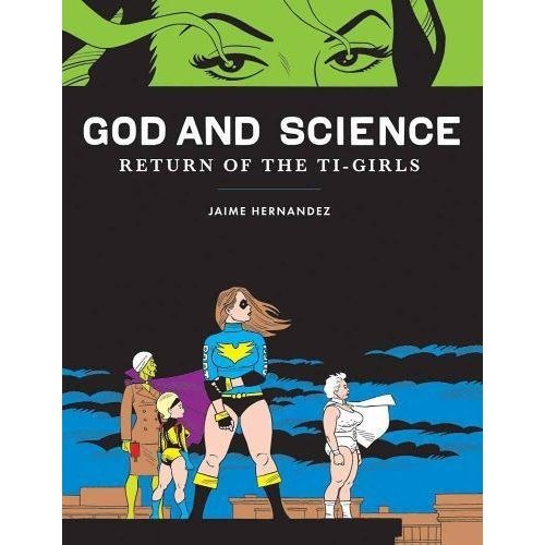 God and Science: Return of the Ti-Girls (Love & Rockets)