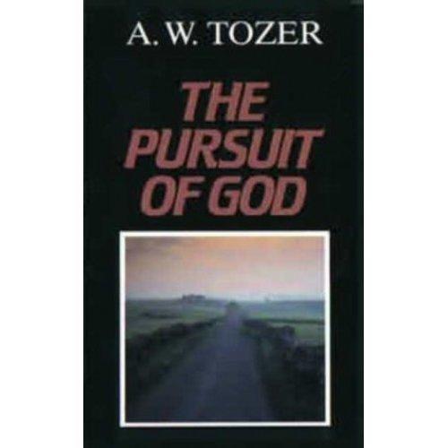 The Pursuit of God (Tozer Classics Series)