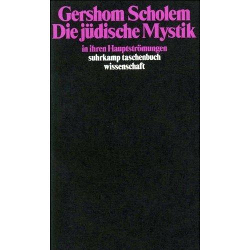 Die jüdische Mystik in ihren Hauptströmungen.