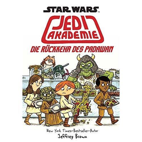 Star Wars Jedi Akademie 02 - Die Rückkehr des Padawan: Bd. 2: Die Rückkehr des Padawan