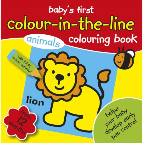 My Colouring Book Babys First Colouring Book Colour in the line From 12 Months+