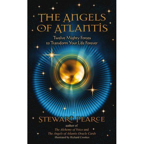 Angels Of Atlantis: Twelve Mighty Forces to Transform your Life Forever