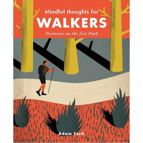 Mindful Thoughts for Walkers: Footnotes on the zen path (Mindfulness)