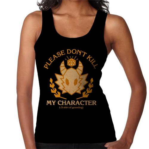 Please Dont Kill My Character Dungeons And Dragons Women's Vest