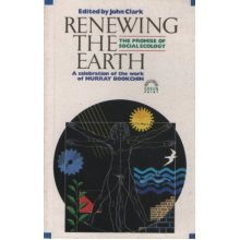 Renewing the Earth: the Promise of Social Ecology