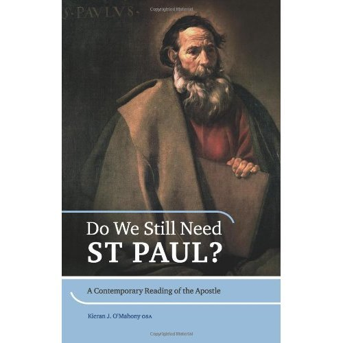 Do We Still Need St Paul?: A Contemporary Reading of the Apostle